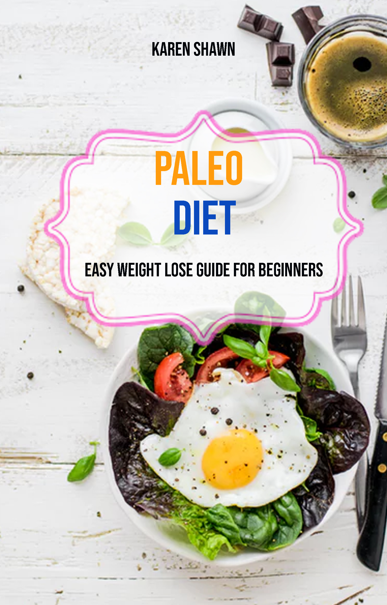 Paleo diet: easy weight lose guide for beginners