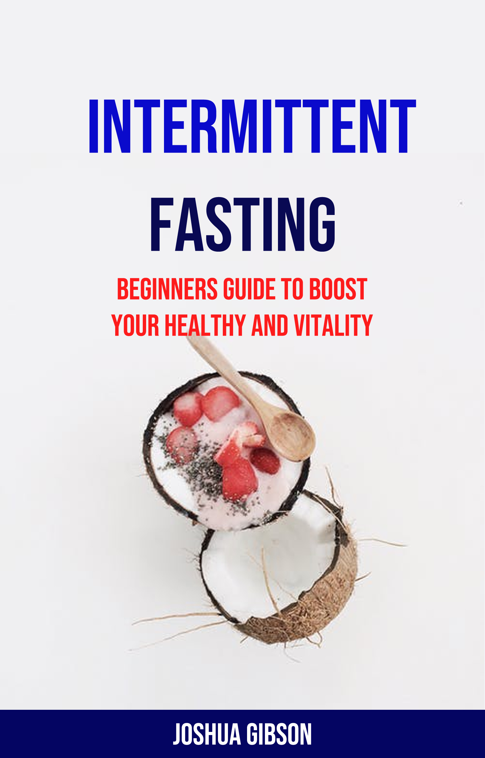 Intermittent fasting: beginners guide to boost your healthy and vitality
