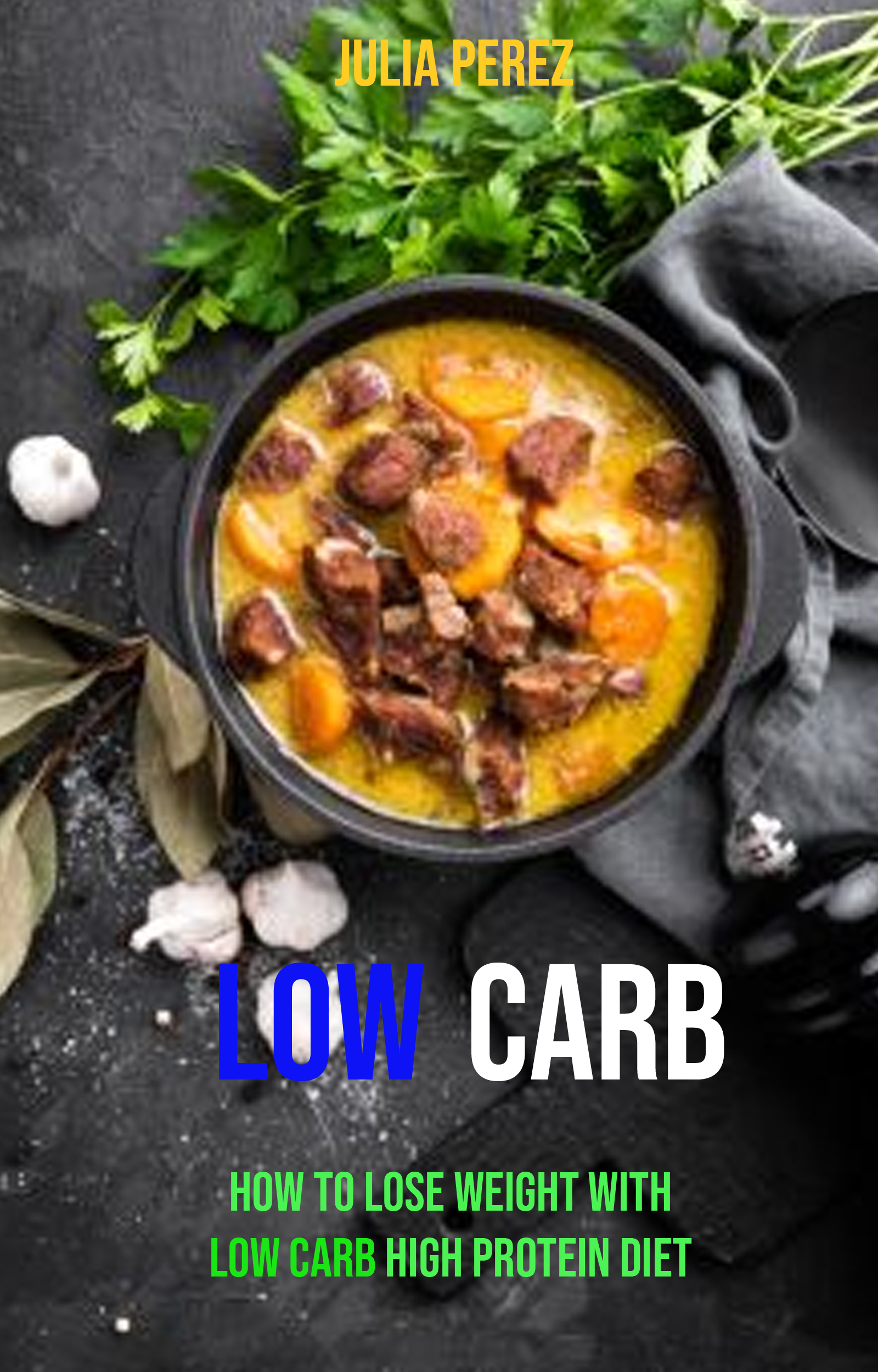 Low carb: how to lose weight with low carb high protein diet