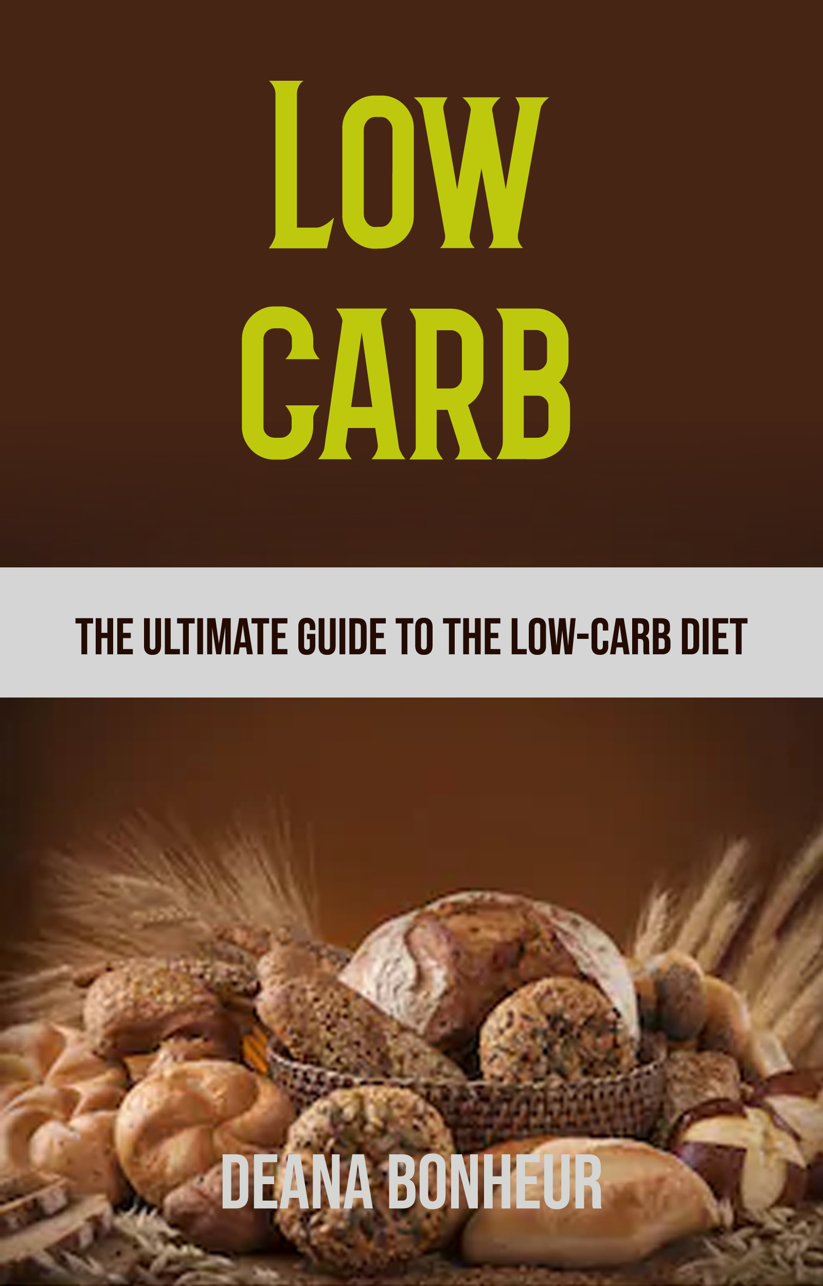 Low carb: the ultimate guide to the low-carb diet