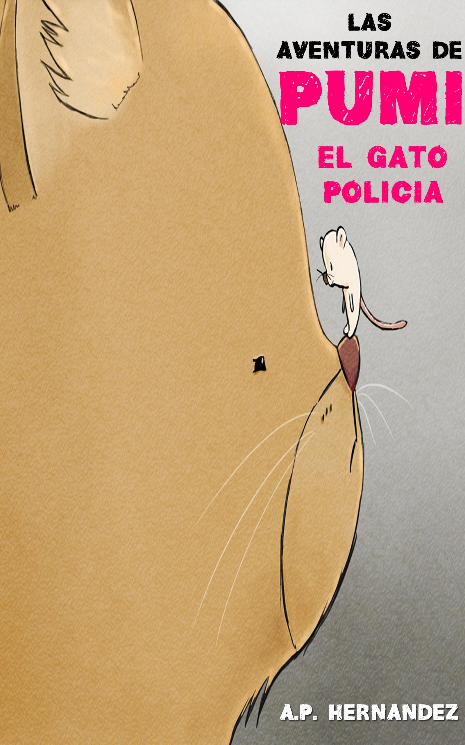 Las aventuras de pumi, el gato policía.