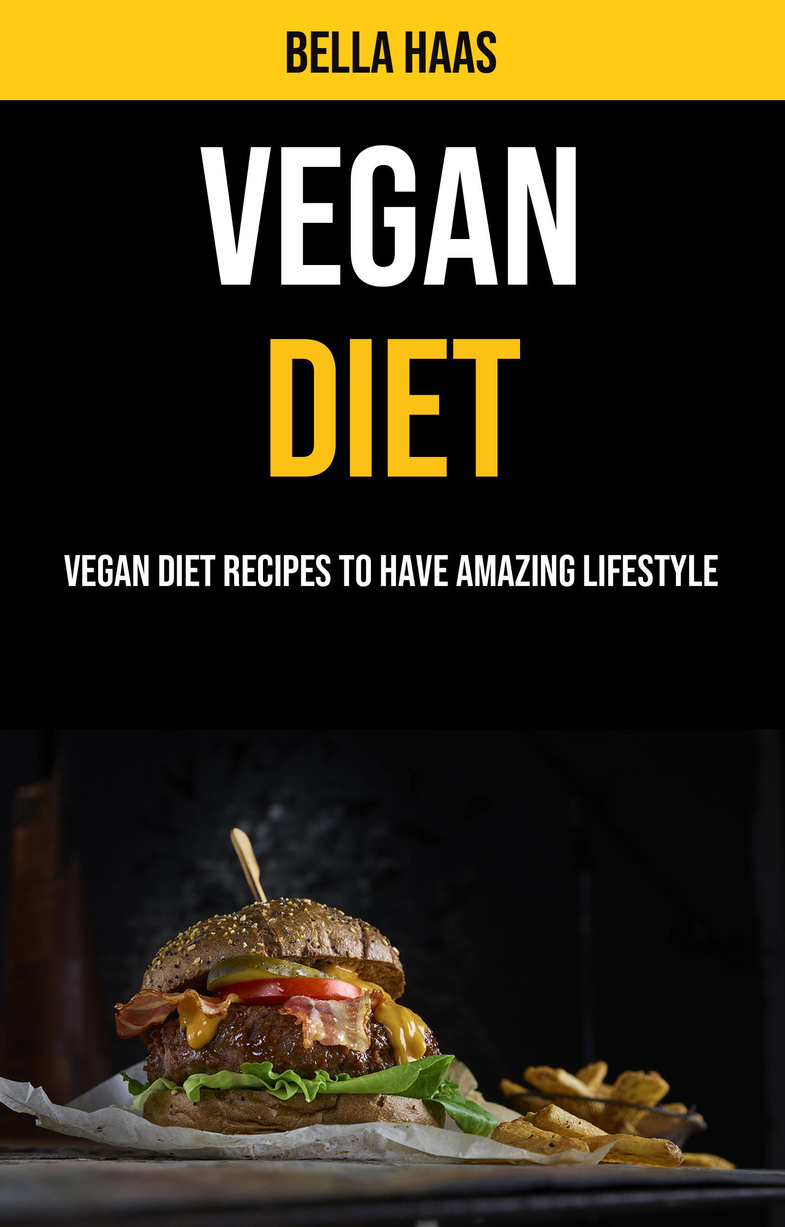 Vegan diet: vegan diet recipes to have amazing lifestyle