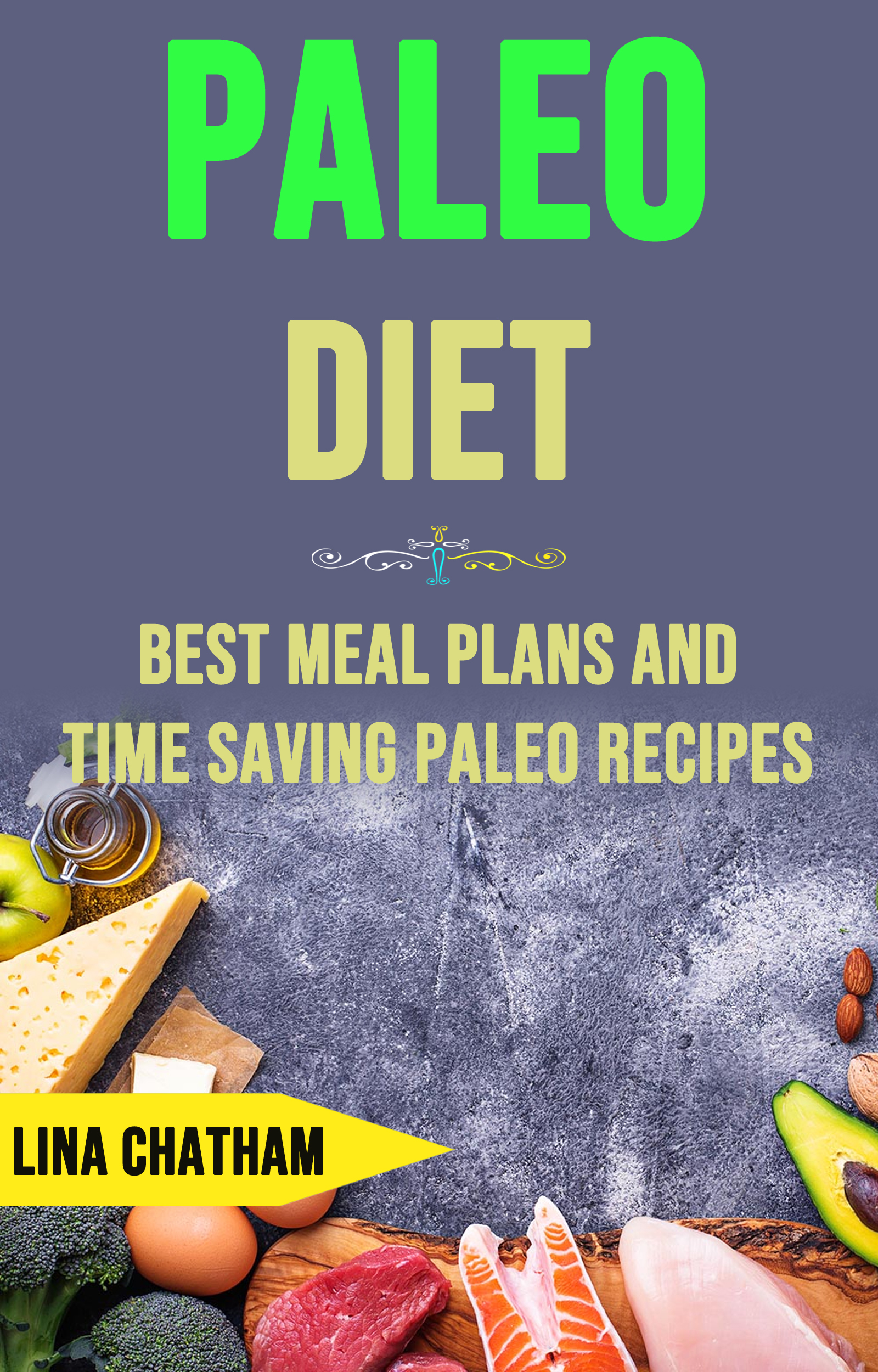 Paleo diet: best meal plans and time saving paleo recipes