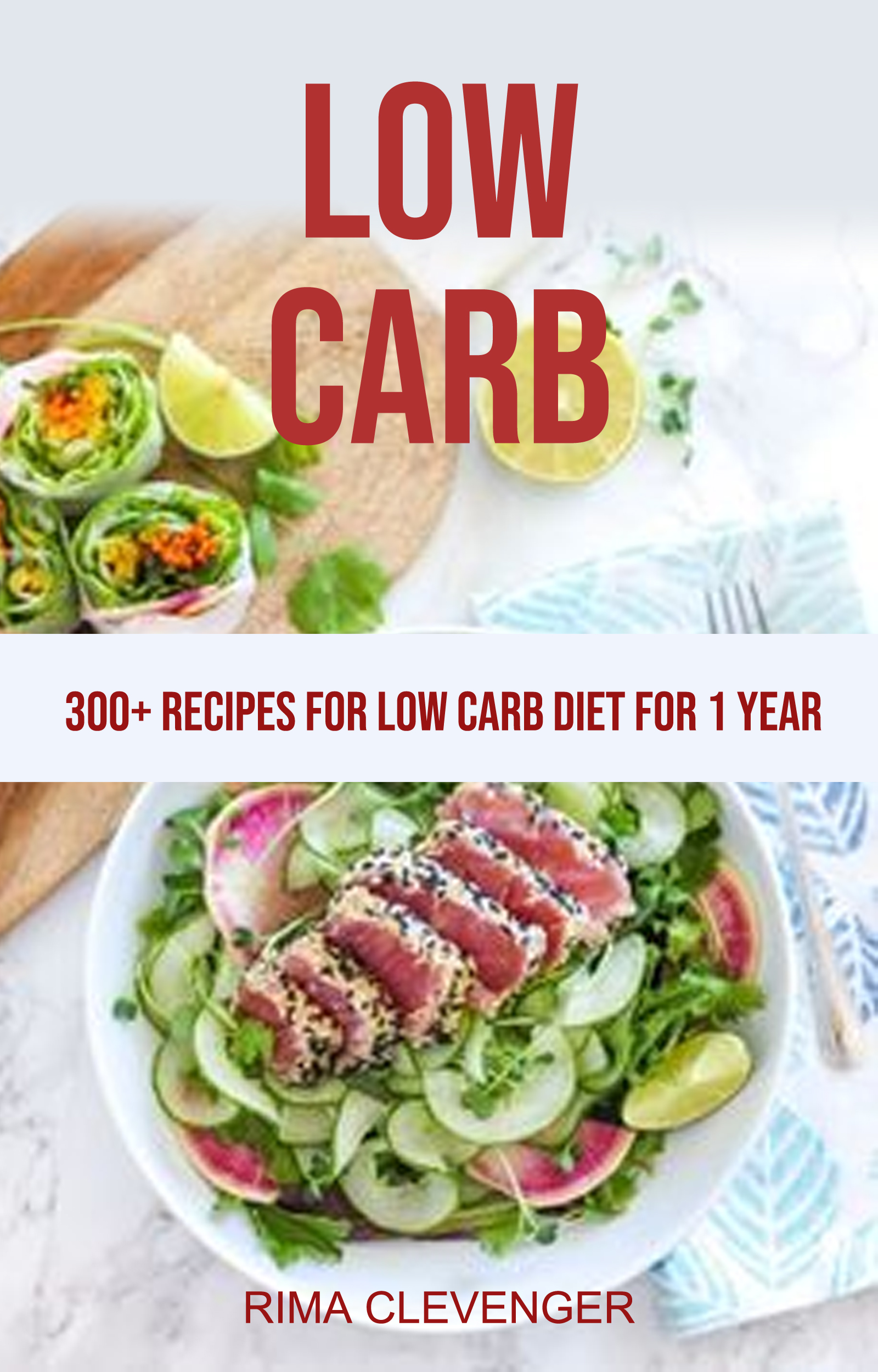 Low carb: 300+ recipes for low carb diet for 1 year