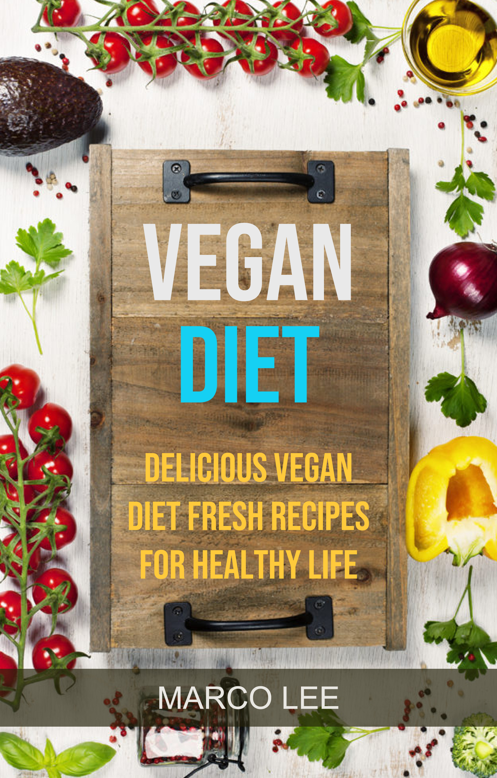 Vegan diet: delicious vegan diet fresh recipes for healthy life