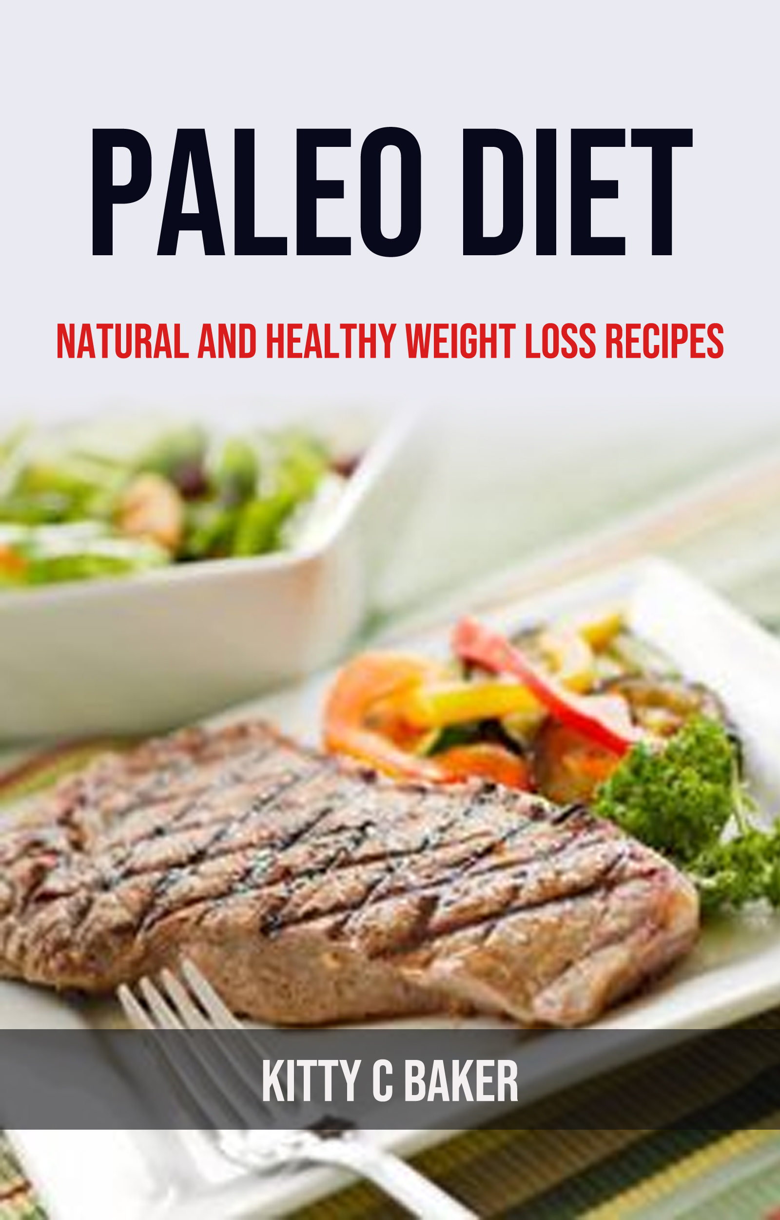 Paleo diet: natural and healthy weight loss recipes