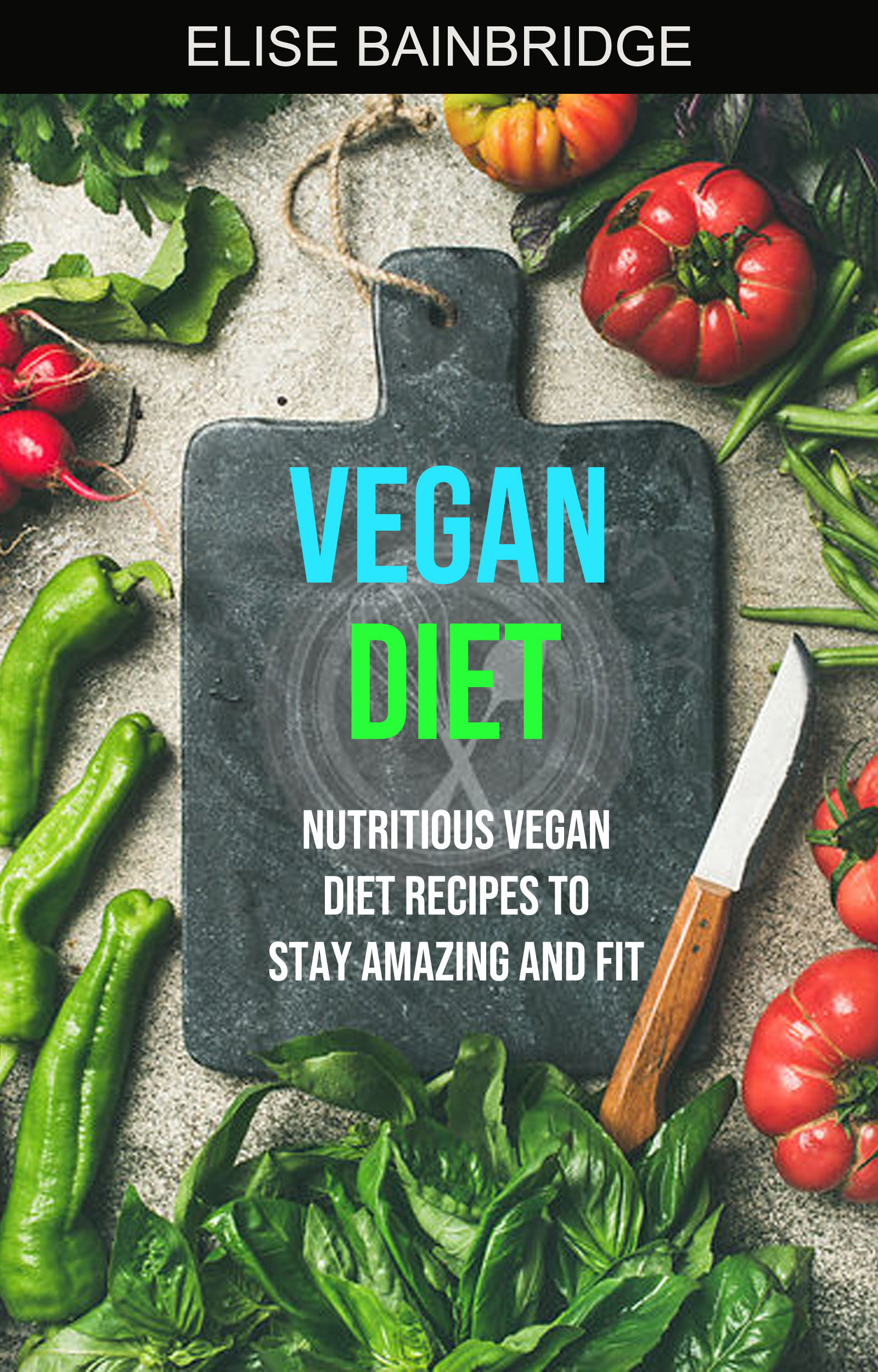Vegan diet: nutritious vegan diet recipes to stay amazing and fit