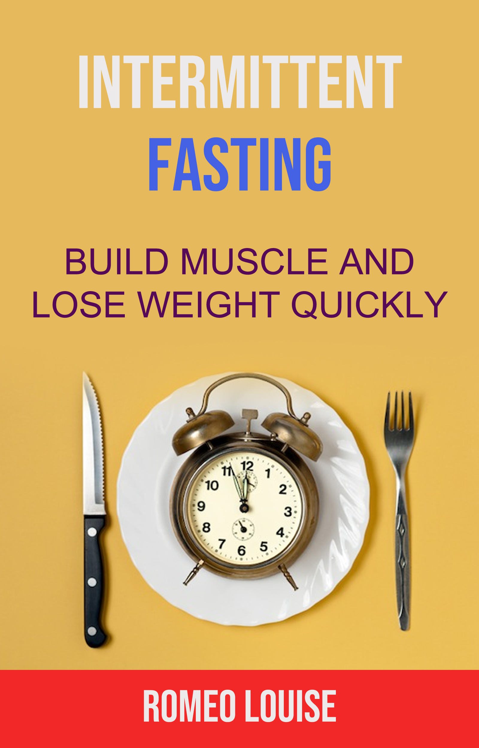 Intermittent fasting: build muscle and lose weight quickly
