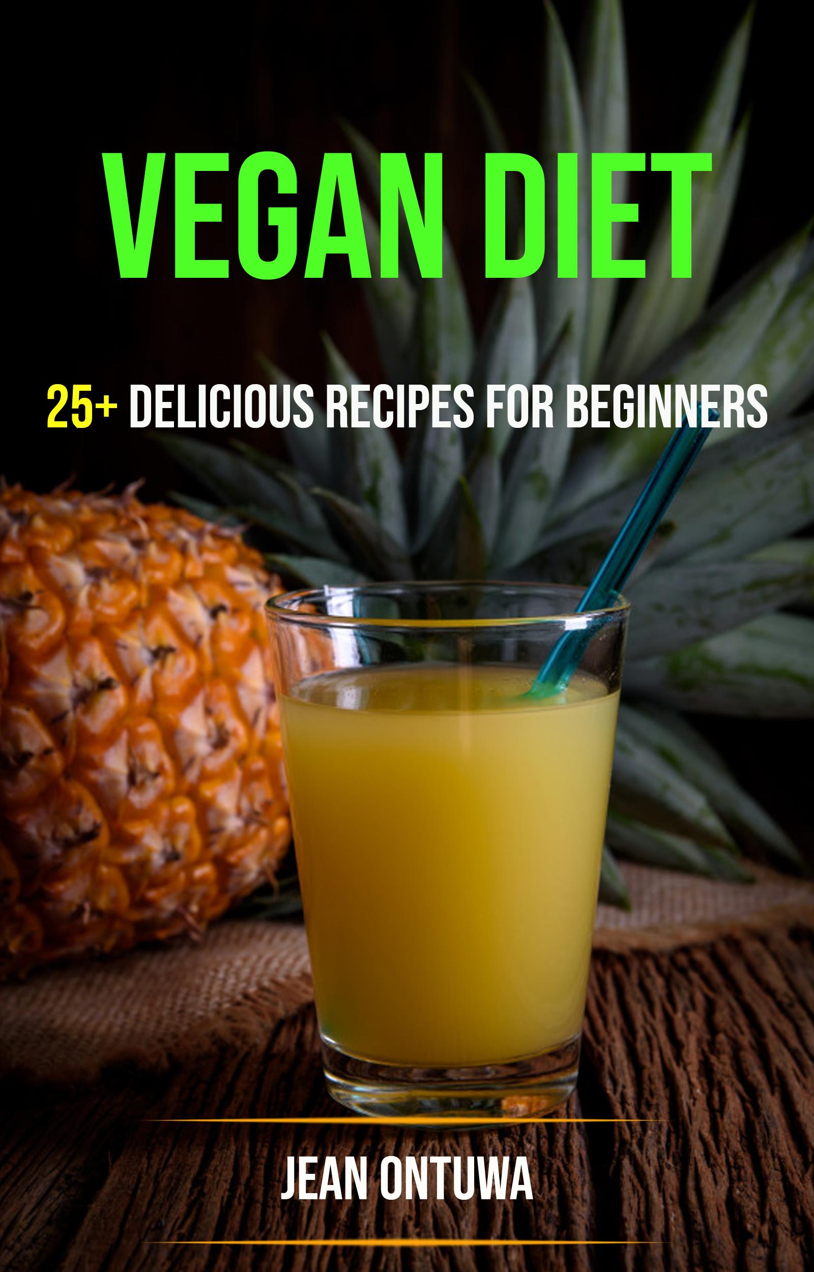 Vegan diet: 25+ delicious recipes for beginners