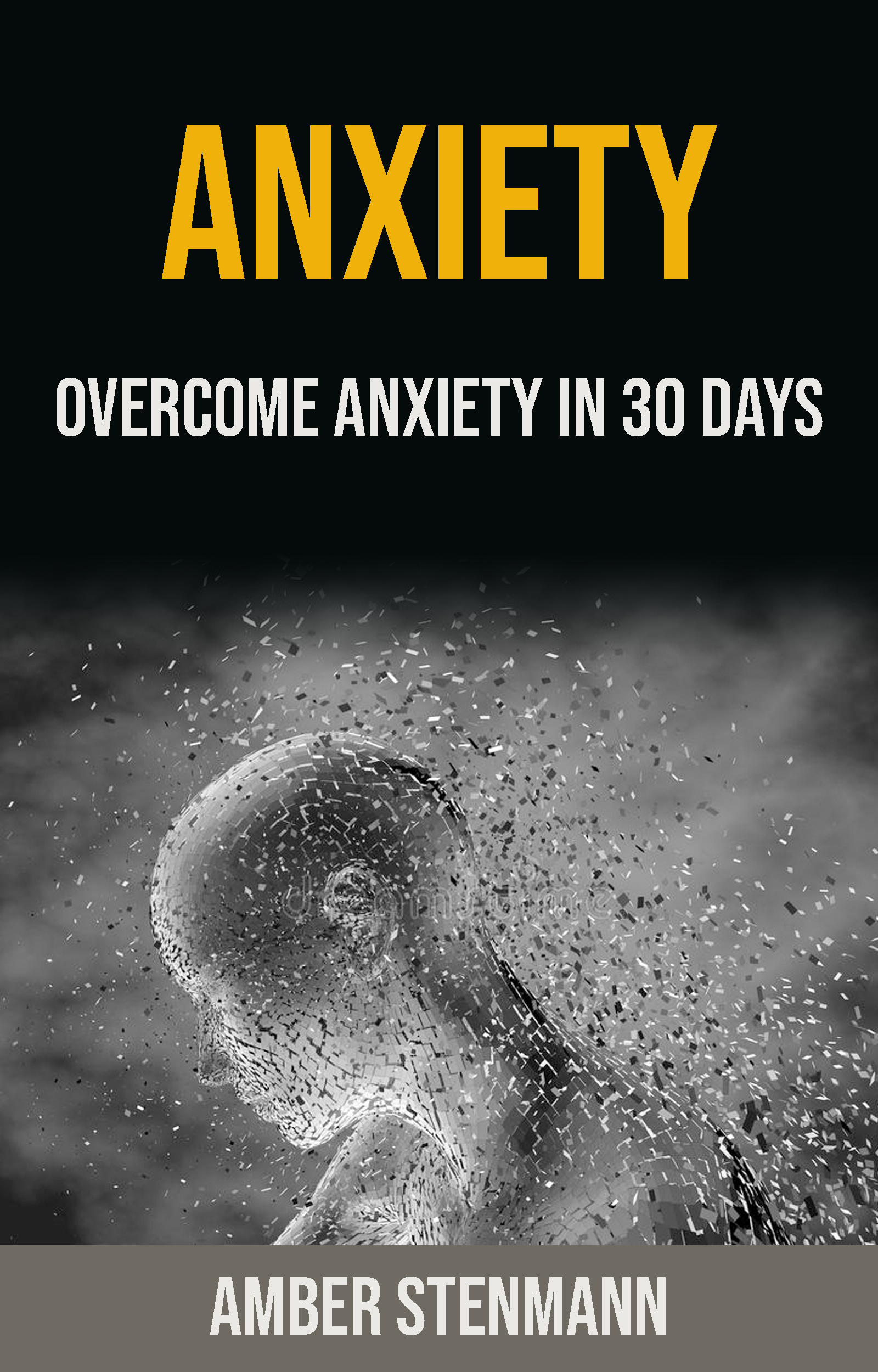 Anxiety: overcome anxiety in 30 days