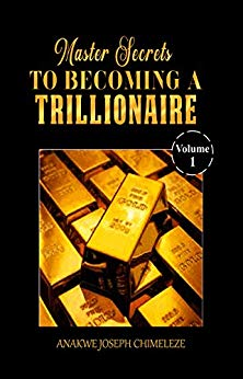 Master secrets to becoming a trillionaire 1