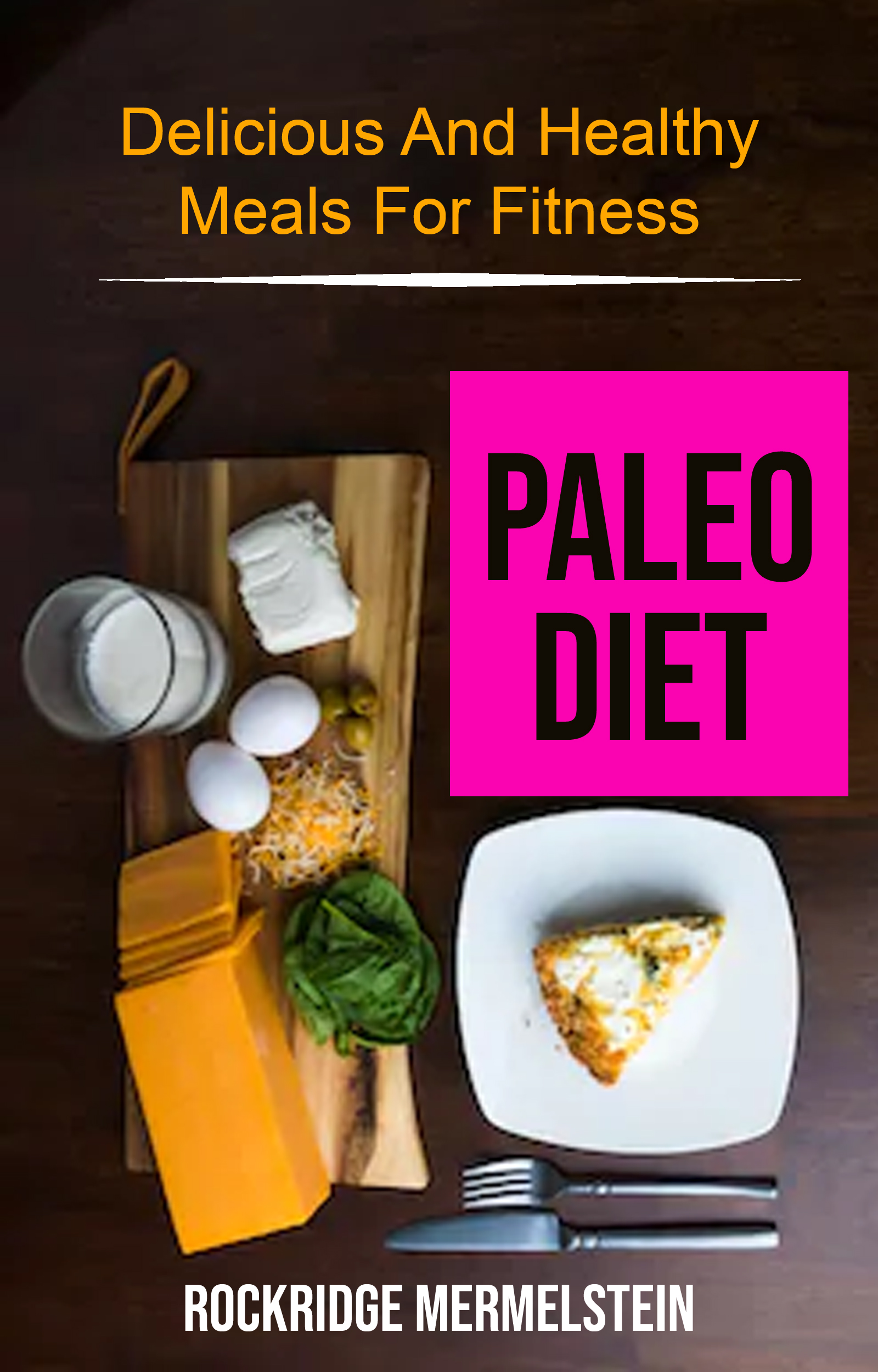 Paleo diet: delicious and healthy meals for fitness