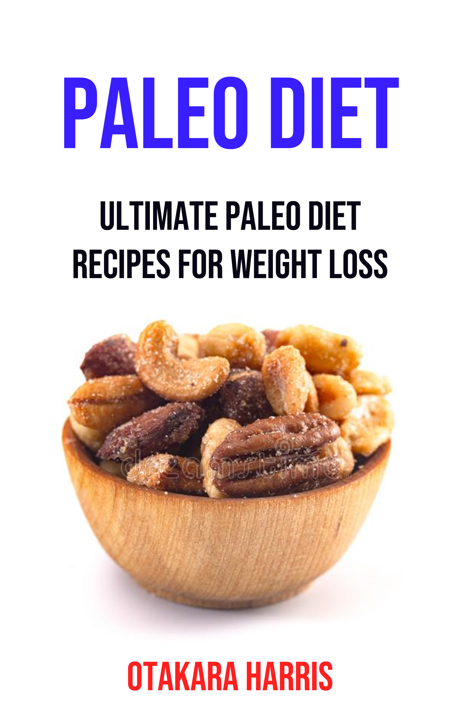 Paleo diet: ultimate paleo diet recipes for weight loss