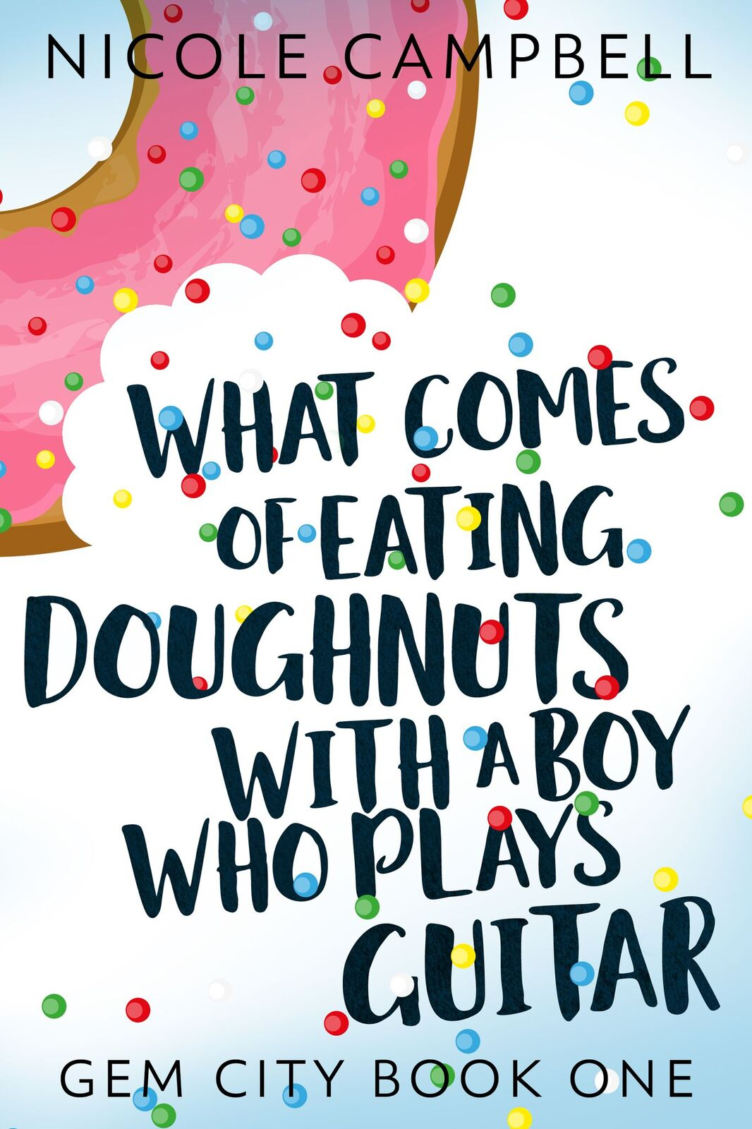 What comes of eating doughnuts with a boy who plays guitar (gem city book one)