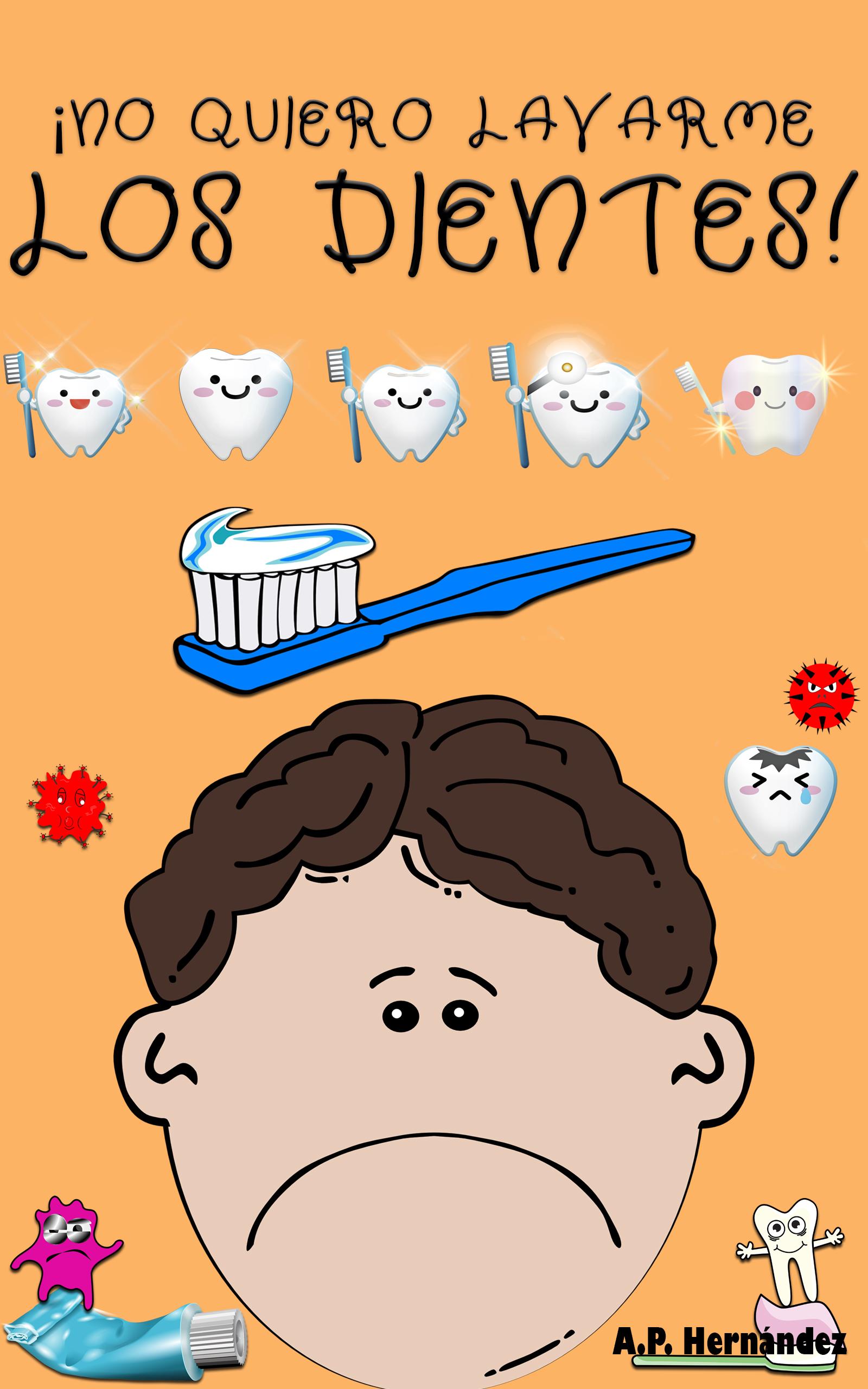 ¡no quiero lavarme los dientes!