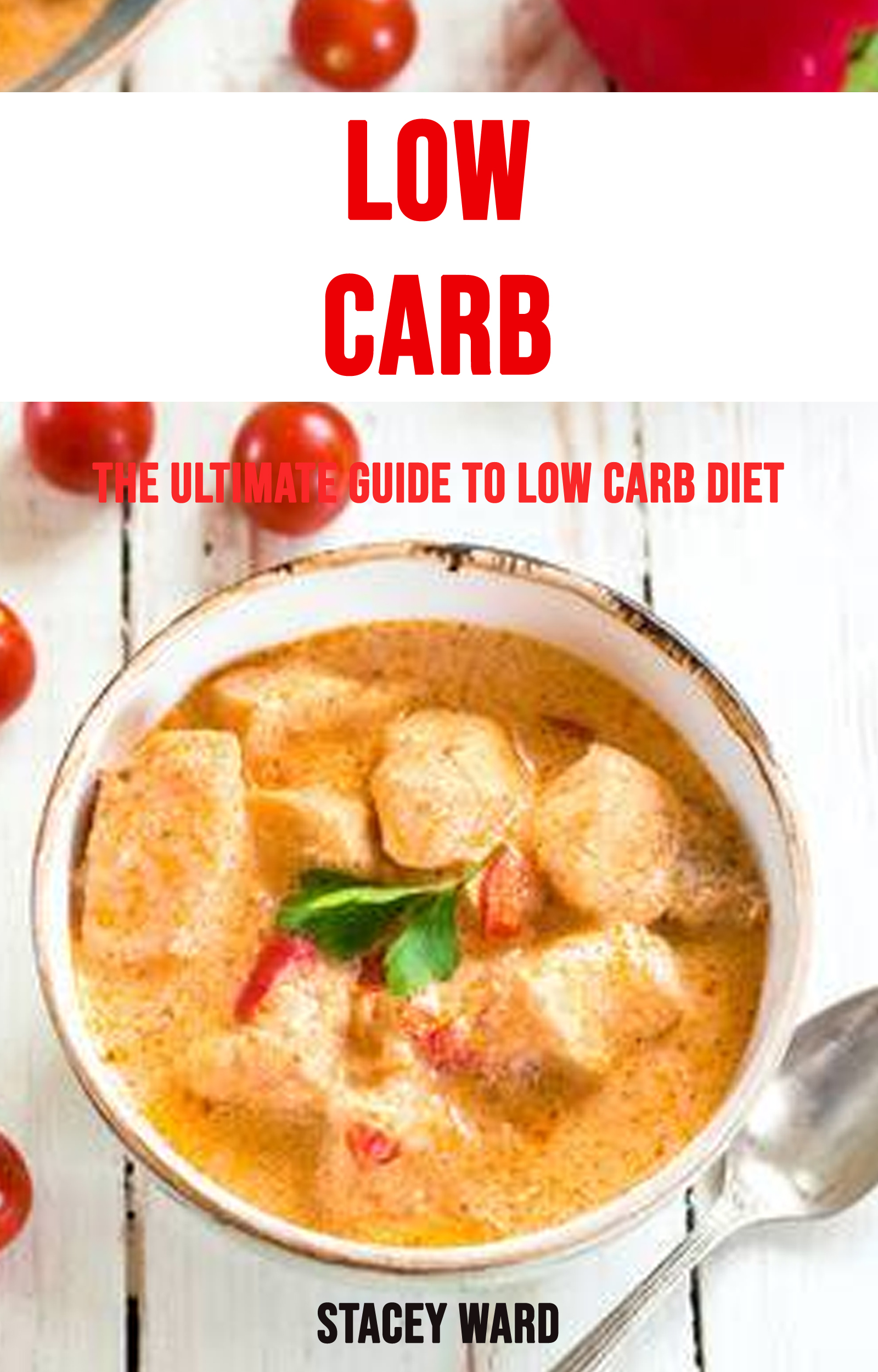 Low carb: the ultimate guide to low carb diet