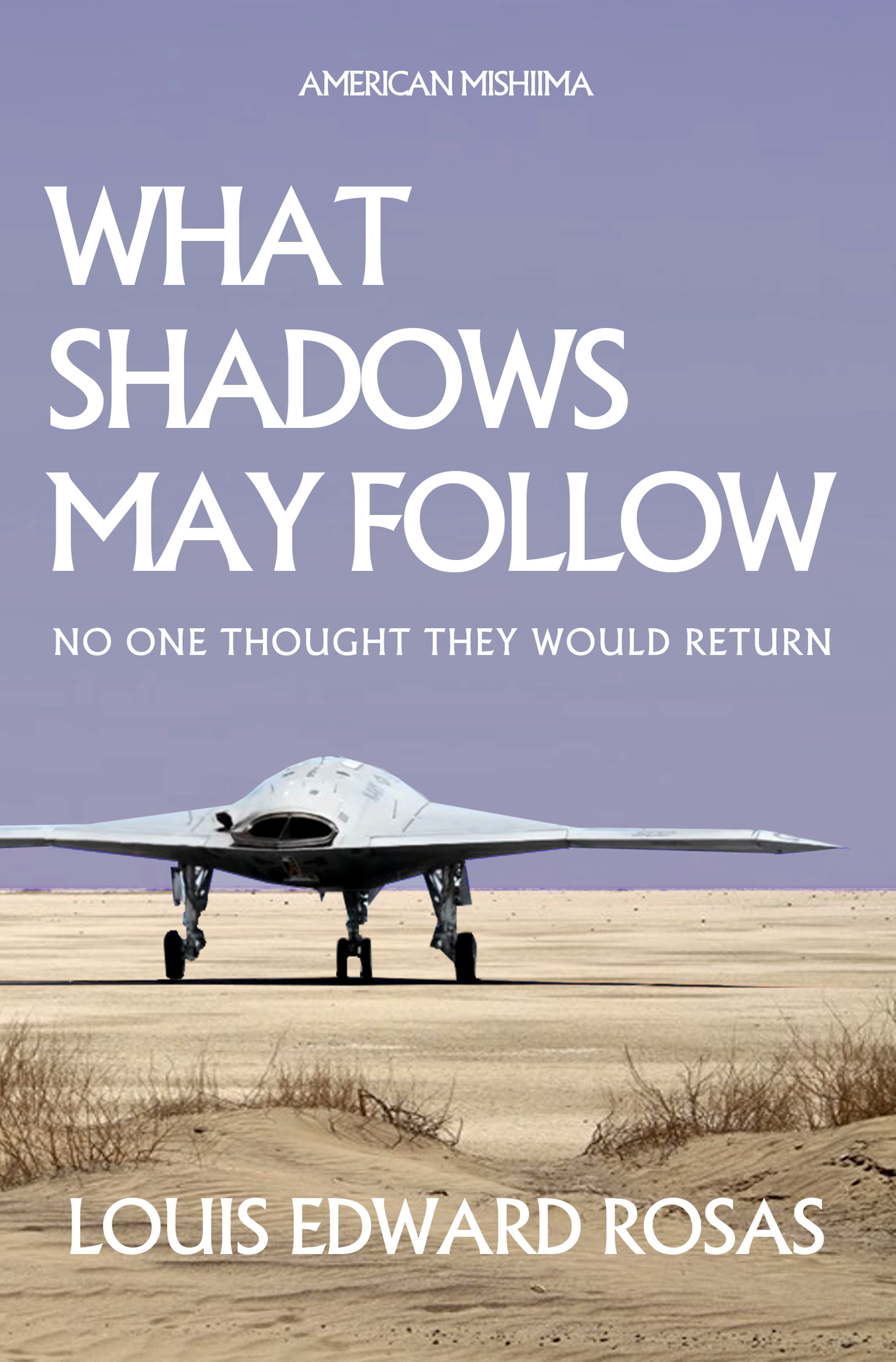 What shadows may follow