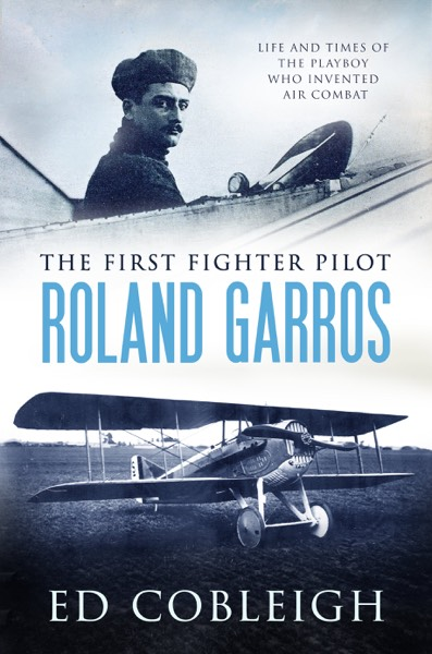 The first fighter pilot-roland garros