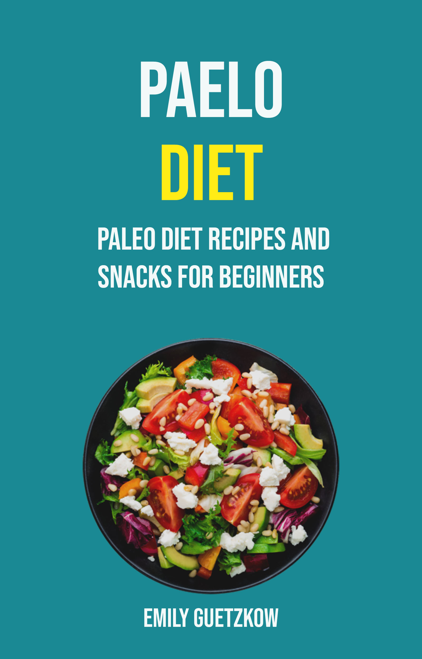 Paelo diet: paleo diet recipes and snacks for beginners