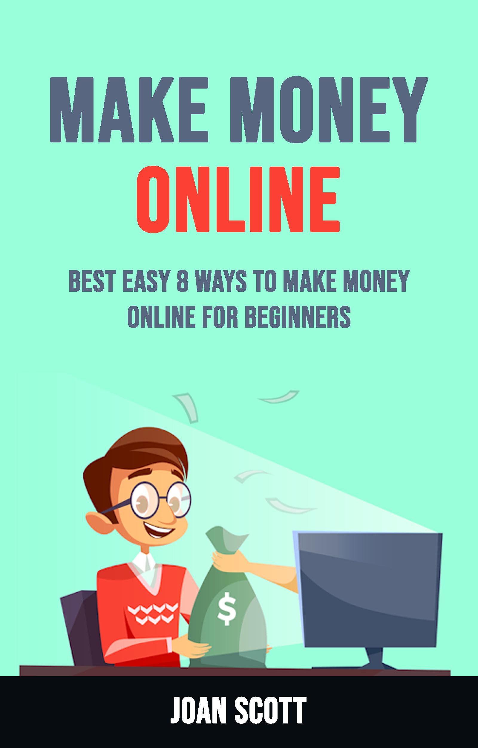 Make money online: best easy 8 ways to make money online for beginners