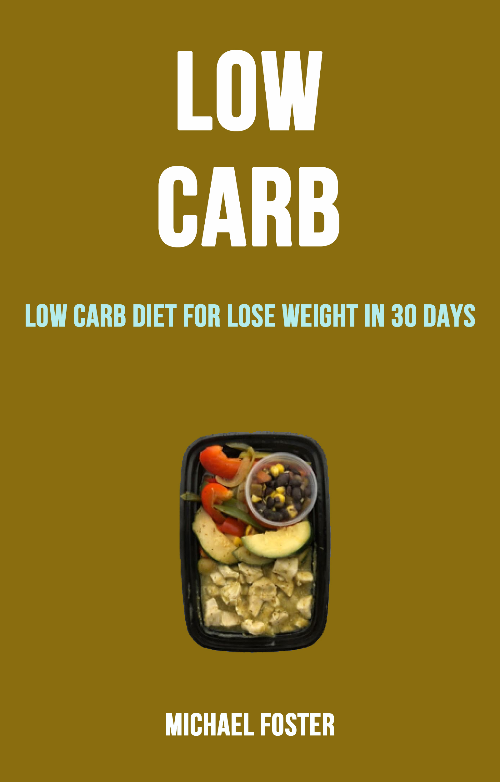 Low carb: low carb diet for lose weight in 30 days
