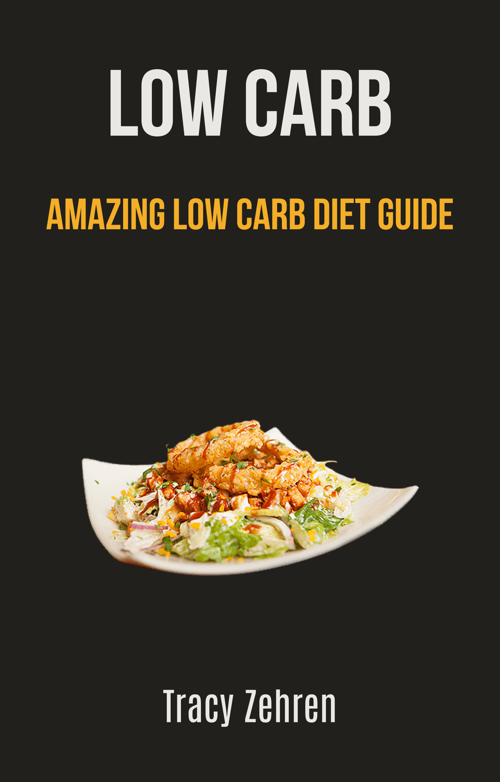 Low carb: amazing low carb diet guide