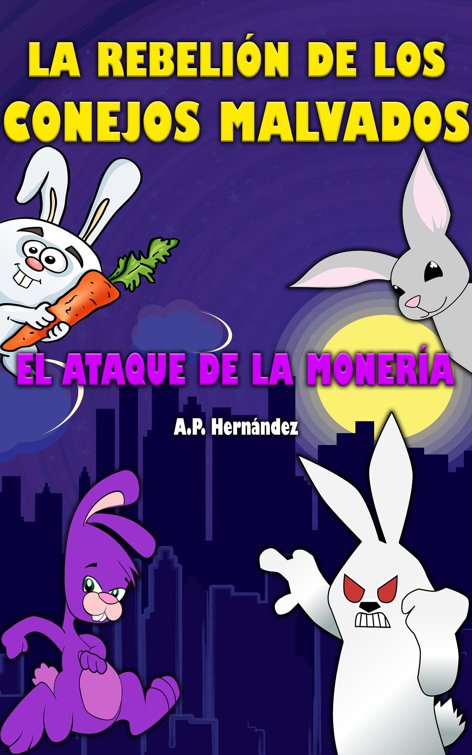 La rebelión de los conejos malvados. ¡el ataque de la monería!