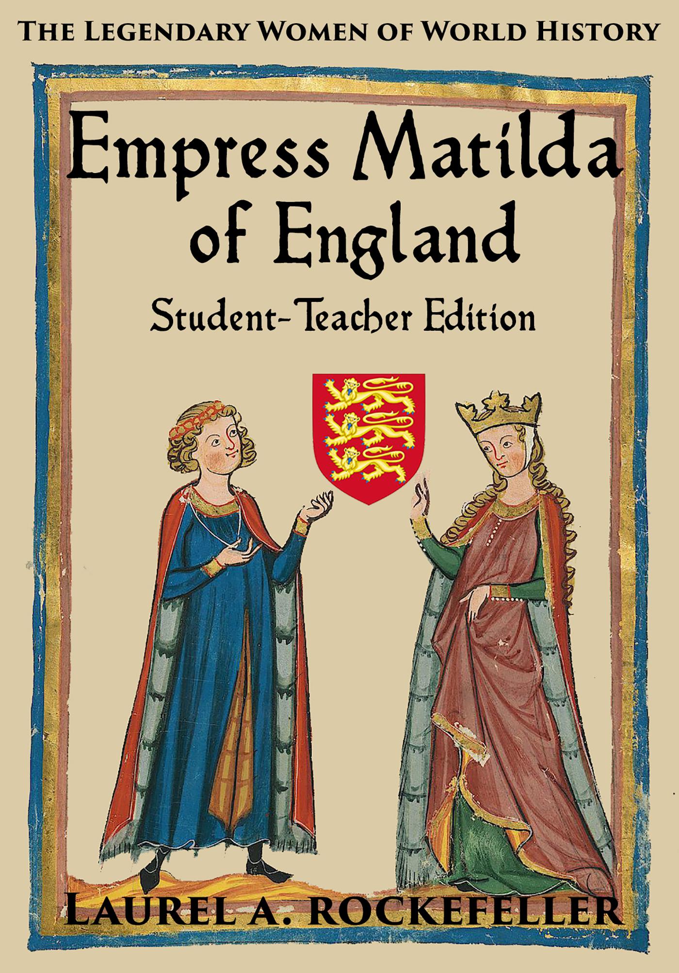 Empress matilda of england: student-teacher edition