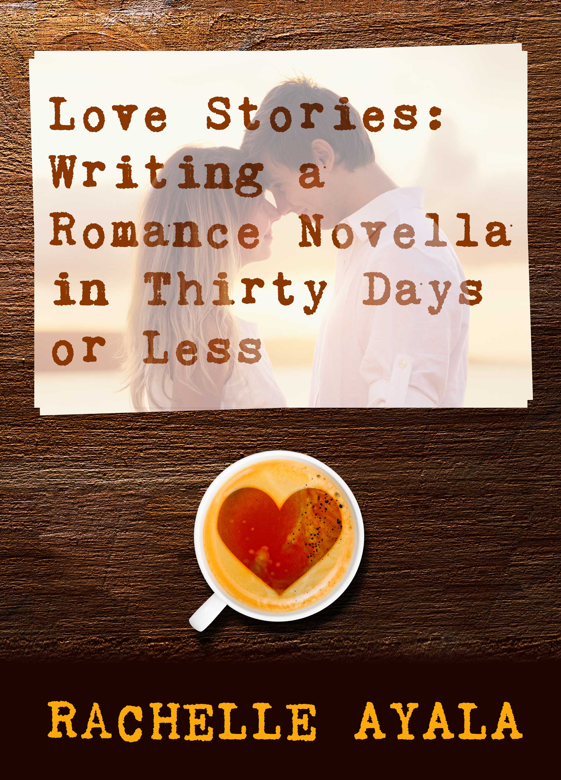 Love stories: writing a romance novella in thirty days or less
