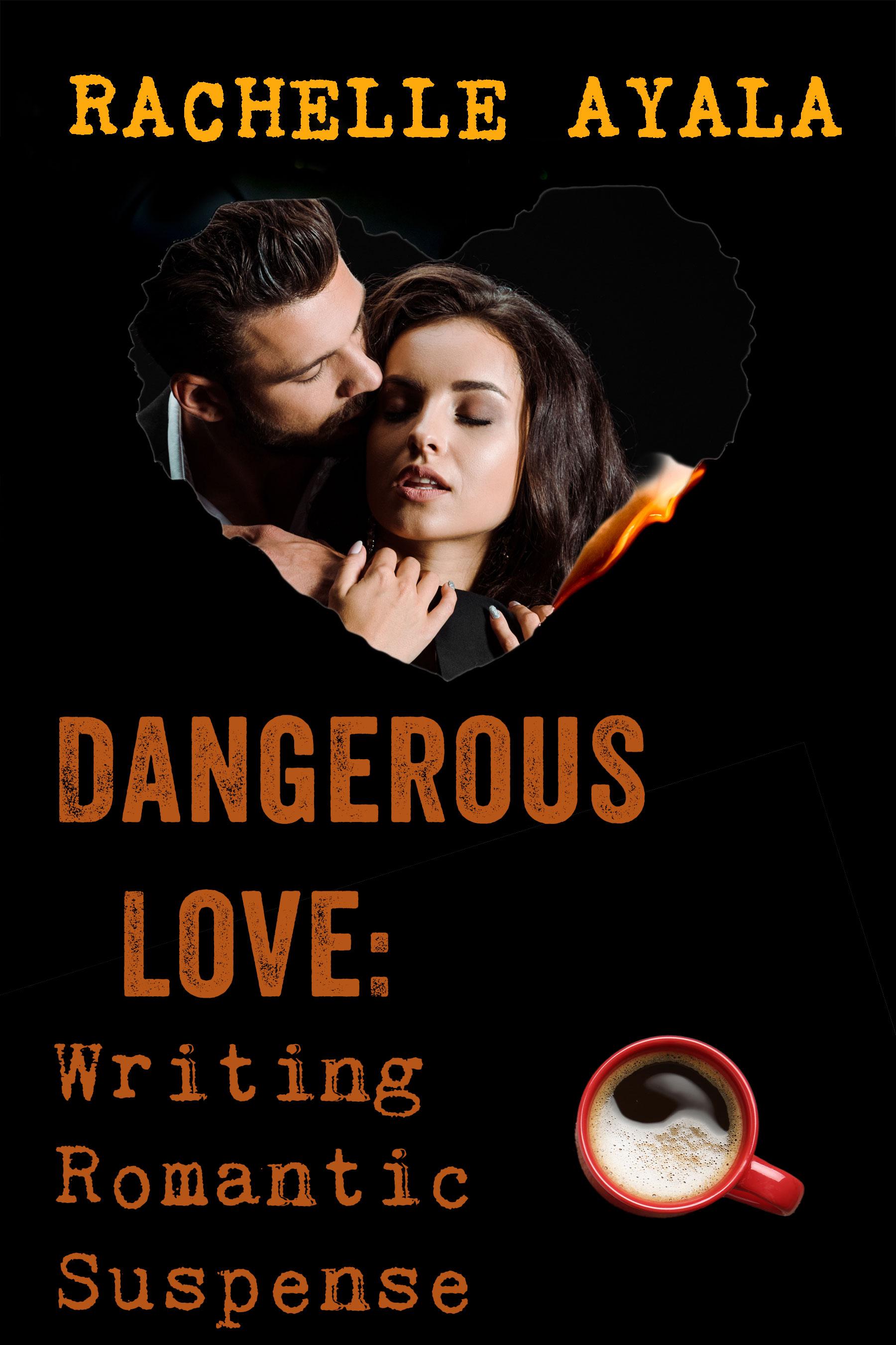 Dangerous love: writing a romantic suspense
