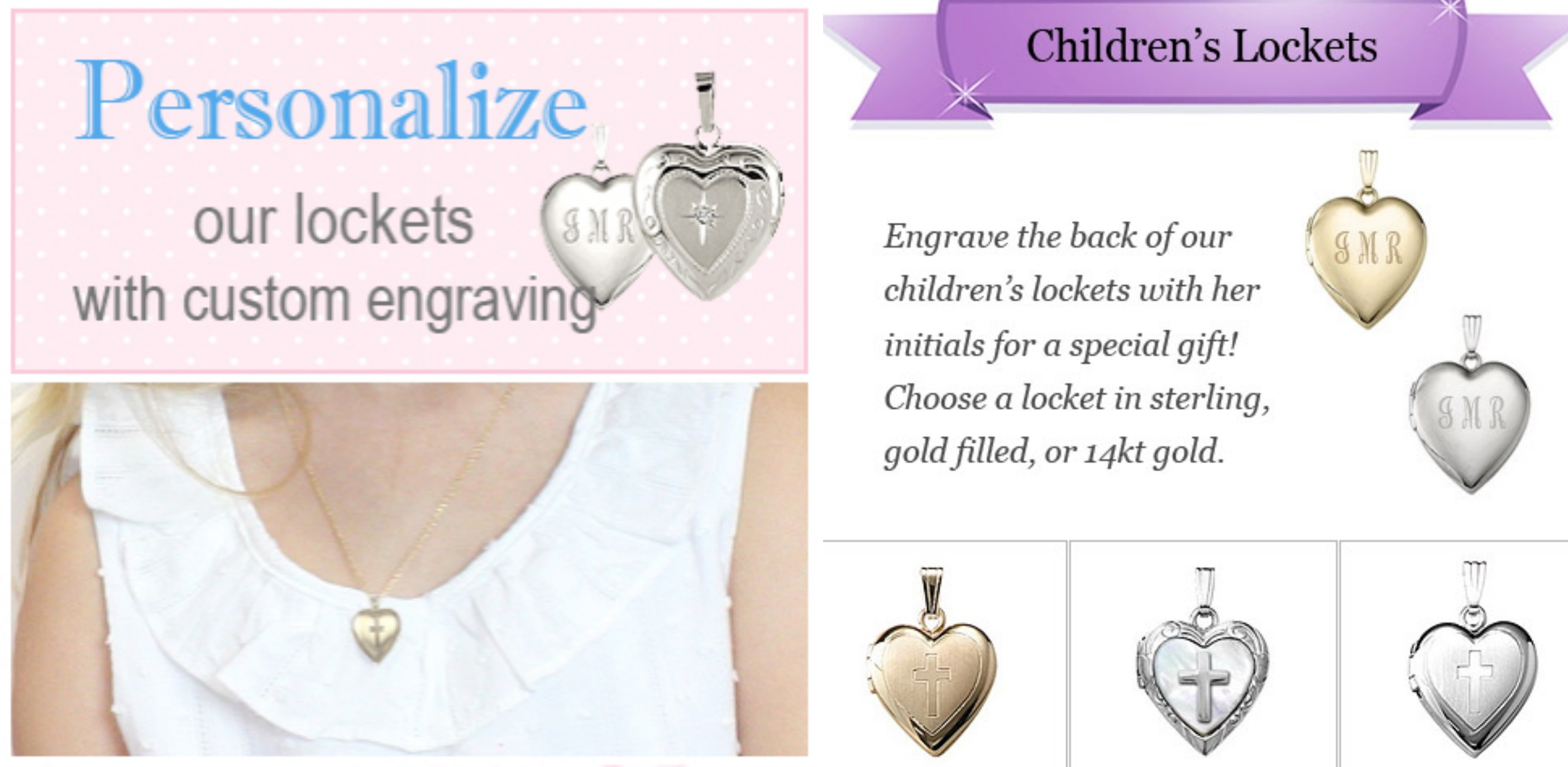 Lockets and necklaces for children in charming styles; heart lockets, birthstone necklaces, and cross necklaces.
