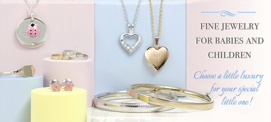 Fine jewelry for babies and children in sterling and 14kt gold. Baby bracelets and rings, baby earrings, and quality crafted bangle bracelets.