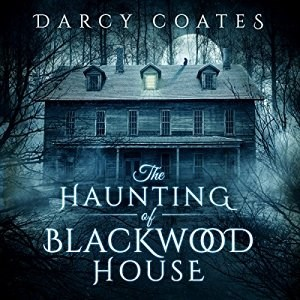 The Haunting of Blackwood House by Darcy Coates