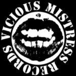 Vicious Mistress Records