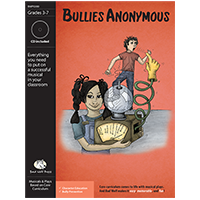 """Bullies Anonymous"" Musical Play by Bad Wolf Press"