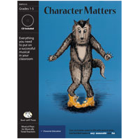 """Character Matters"" Musical Play by Bad Wolf Press"