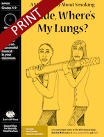 """Dude, Where's My Lungs?"" Musical Play"