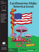 """Earthworms Make America Great"" Musical Play"