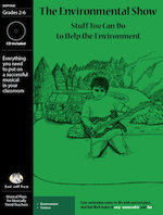 Musical Play: The Environmental Show environmental education resources for elementary and middle school, environmental education play for elementary and middle school, environmental education skits, environmental education plays, kids and the environment