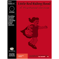 """Little Red Riding Hood"" Musical Play by Bad Wolf Press"