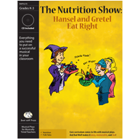 """The Nutrition Show: Hansel and Gretel Eat Right"" Musical Play"