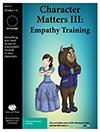 Character Matters III: Empathy Training