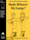"""""""Dude, Wheres My Lungs?"""" Musical Play"""