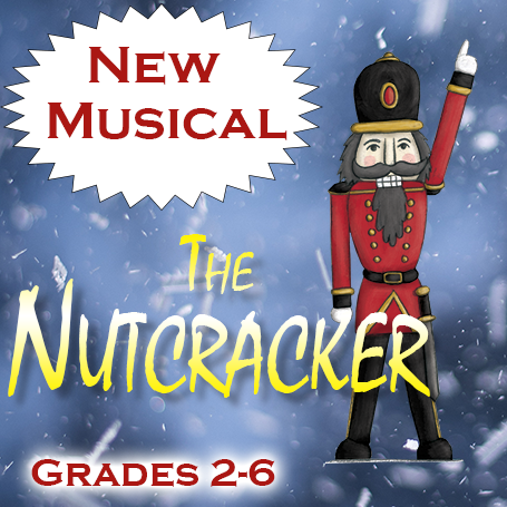 New Musical for Grades 2-6: The Nutcracker!