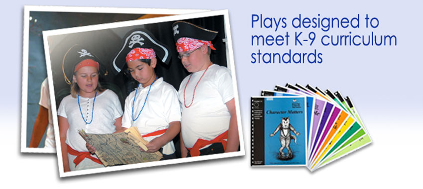 Plays & musicals designed to meet K-9+ curriculum standards