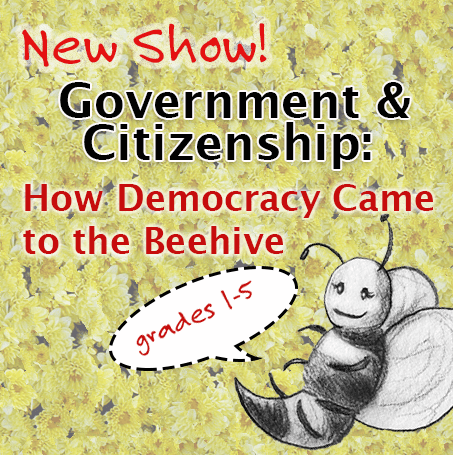 GOVERNMENT & CITIZENSHIP: How Democracy Came to the Beehive: Hilarious musical play for grades 1-5