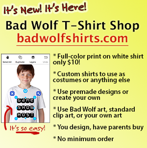 Bad Wolf T-Shirt Shop! Design custom tees for costumes or anything else. Starting at just $10, and no minimums!