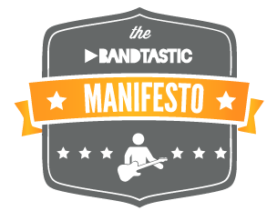 The Bandtastic Manifesto