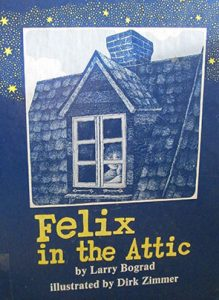 Felix in the Attic