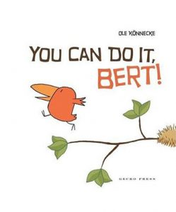 You Can Do It Bert!